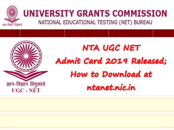 NTA UGC NET 2019: யுஜிசி நெட் தேர்விற்கான அனுமதிச்சீட்டு வெளியீடு..!