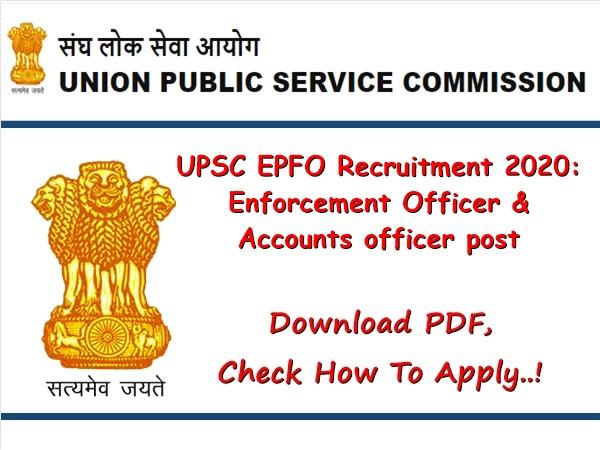 UPSC Recruitment 2020: பட்டதாரி இளைஞர்களுக்கு வருங்கால வைப்பு நிதிக்கழகத்தில் வேலை!
