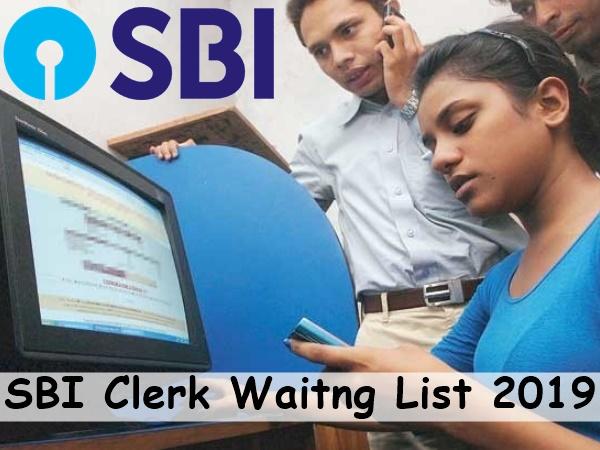 SBI Clerk Waitng List 2019: எஸ்பிஐ கிளார்க் பணிக்கான காத்திருப்பு பட்டியல் வெளியீடு!