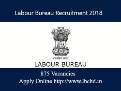 Labour Bureau Recruitment 2018 875 Supervisor Investigator Other Posts Apply Online