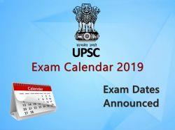 Upsc Civil Services Exam 2019 Exam Schedule Announced On Up