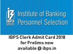 Ibps Clerk Admit Card 2018 Prelims Now Available Ibps In