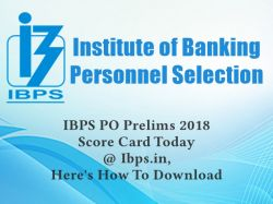 Ibps Po Prelims 2018 Score Card Released Now Check Through