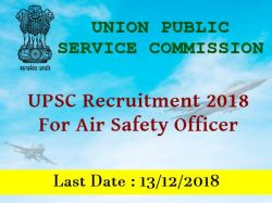 Upsc Recruitment 2018 Air Safety Officer Scientist B Post