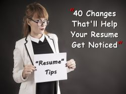 Changes That Ll Help Your Resume Get Noticed