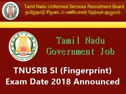 Tnusrb Si Fingerprint Exam Date 2018 Announced