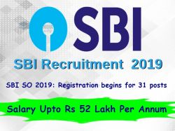 Sbi So 2019 Registration Begins 31 Posts Minimum Salary Rs