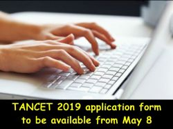 Tancet 2019 Application Form To Be Available From May 8 Che