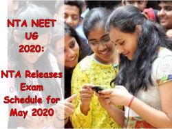 Nta Neet Ug 2020 Nta Releases Exam Schedule For May 2020 Registration To Begin From December