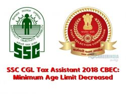 Ssc Cgl Tax Assistant 2018 Cbec Minimum Age Limit Decreased