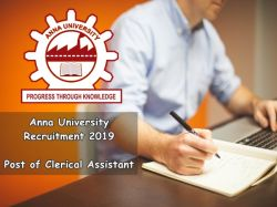 Anna University Recruitment 2019 For The Post Of Clerical Assistant