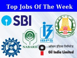 Top Jobs Of The Week Apply For Drb Nabard Sbi Tancem Oil India Niist And Ibps Vacancies