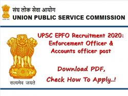 Upsc Epfo Recruitment 2020 Enforcement Officer Accounts Officer Post