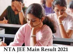 Jee Main Result 2021 Out Check Nta Score Result Declared
