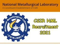 Csir Nml Recruitment 2021 Application Invited For Scientist Senior Scientist And Other Post