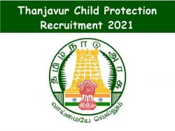 Thanjavur Child Protection Recruitment 2021 Apply For 3 Counsellor Post At Thanjavur