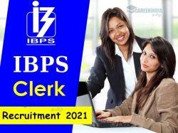 Ibps Recruitment 2021 Apply Online For 7855 Clerk Post Details Here