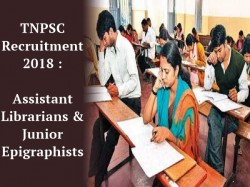 Tnpsc Recruitment 2018 Assistant Librarians Junior Epigraphist