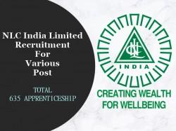 Nlc Recruitment 2018 635 Apprentice Vacancies Apply Online