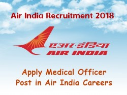 Air India Recruitment 2018 Apply Medical Officer Post Air India
