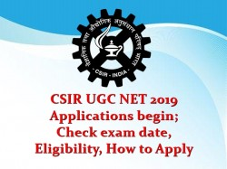 Csir Ugc Net 2019 Applications Begin Check Exam Date Eligi