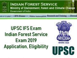 Upsc Ifs Exam Indian Forest Service Exam 2019 Application
