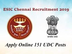 Esic Chennai Recruitment 2019 Apply Online 151 Udc Posts