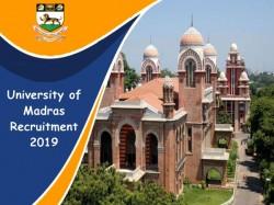 University Of Madras Recruitment 2019 Jobs Vacancies Today