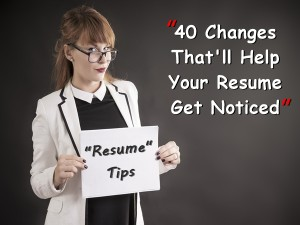 40 Changes That Ll Help Your Resume Get Noticed