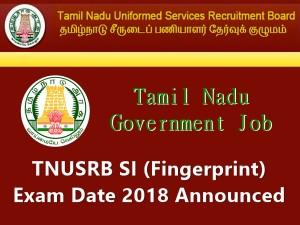 Tnusrb Si Fingerprint Exam Date 2018 Announced
