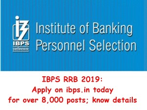 Ibps Rrb 2019 Apply On Ibps In Today For Over 8 000 Posts