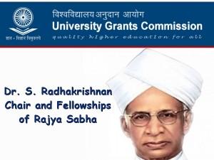 Dr S Radhakrishnan Chair And Fellowships Of Rajya Sabha Ugc
