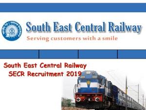 South East Central Railway Secr Recruitment 2019 313 Vacanc