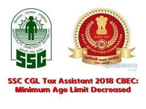 Ssc Cgl Tax Assistant 2018 Cbec Minimum Age Limit Decreased